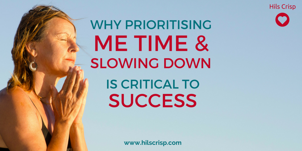 Why prioritising me-time and slowing down is critical to success