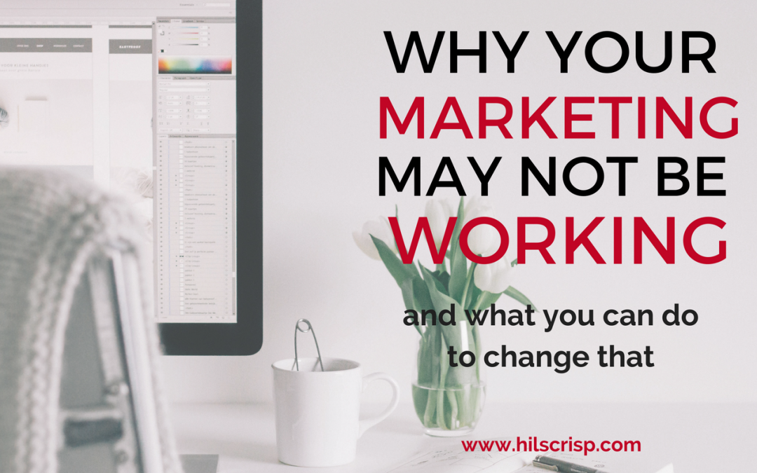 Why your best marketing efforts may not be working