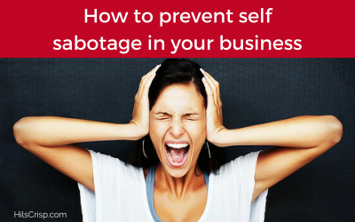 How To Prevent Self Sabotage In Your Business