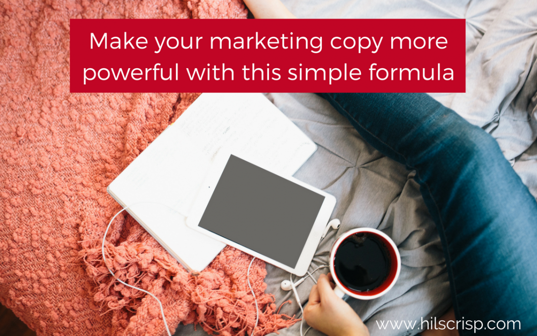 Make your marketing copy more powerful with this simple formula
