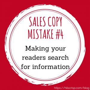 Sales copy mistake #4: Making your readers search for information