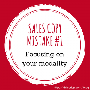 Sales Copy #1: Focusing on your modality