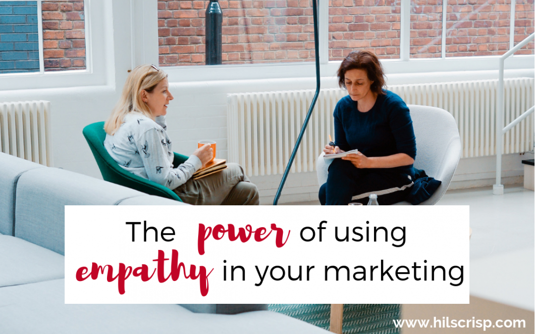 The power of using empathy in your marketing