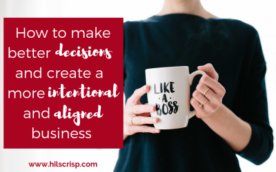How to make better decisions and create a more intentional and aligned business